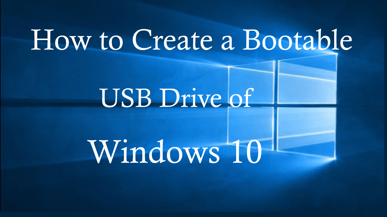 How to Make a Bootable USB Drive of Windows 10